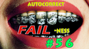 AUTOCORRECT FAIL-ness #56: Smoker's Teeth!